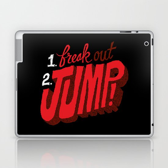 1. Freak Out. 2. Jump Laptop & iPad Skin