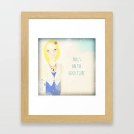 Focus on the good stuff Muse Mantra Framed Art Print