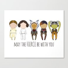 May the Fierce Be With You Canvas Print