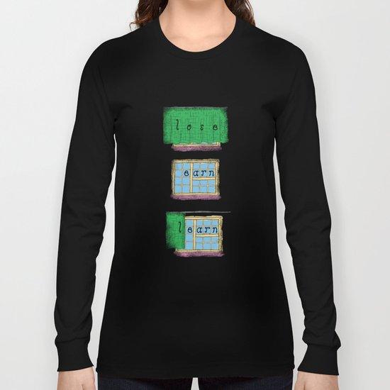 lose earn learn Long Sleeve T-shirt