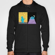 Taco in the streets, Burrito in the sheets. Hoody