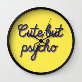 Cute but Psycho Wall Clock