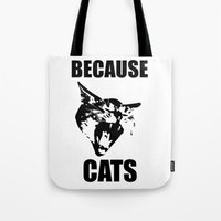 because cats Tote Bags featuring Because Cats! by Patrick Lichty