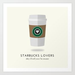 Starbucks Lovers Art Print