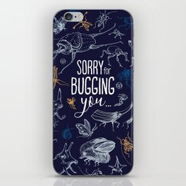 Sorry for Bugging You iPhone Skin