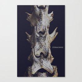 Tenacious. Canvas Print