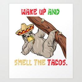 Wake Up Smell The Tacos - Cinco De Mayo Sloth Art Print