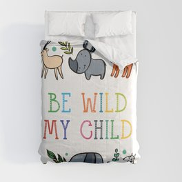 Be wild my Child Comforters