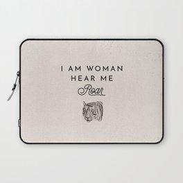 I Am Woman Hear Me Roar Laptop Sleeve