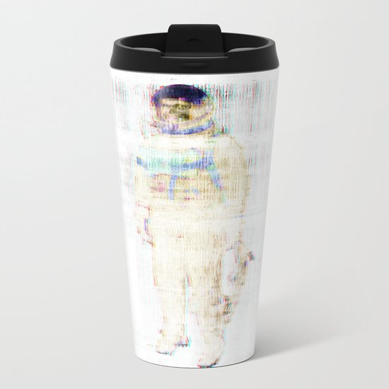 Too Much Space Will Kill You Metal Travel Mug