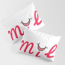 Smile | Sonríe Pillow Sham