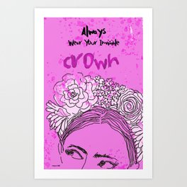 Always Wear Your Invisible Crown: Festival Flower Crown Edition Art Print