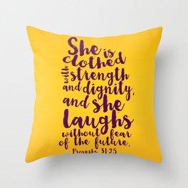 PROVERBS 31:25 Throw Pillow