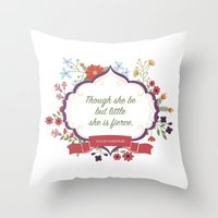 though she be but little Throw Pillows featuring Though she be but little... by Girl Friday Paper