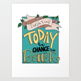 Better everyday Art Print