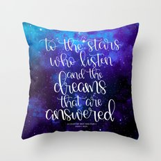 To the Stars who Listen Throw Pillow