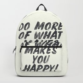 Do more of what makes you happy, handwritten positive vibes, inspirational, motivational quote Backpack