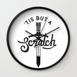 'Tis but a Scratch Wall Clock