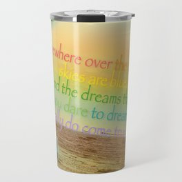 Somewhere Over the Rainbow Travel Mug
