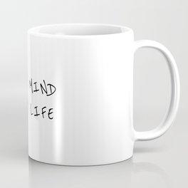 Happy mind, happy life Coffee Mug