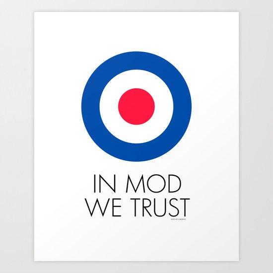 In Mod We Trust Art Print