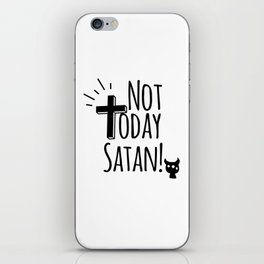 NOT TODAY SATAN CHRISTIAN FUNNY FAITH iPhone Skin