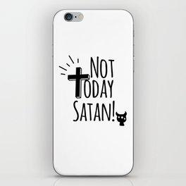 NOT TODAY SATAN CHRISTIAN FUNNY FAITH iPhone Skin