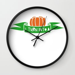 I Turn Into a Pumpkin After Midnight New Years Eve Wall Clock