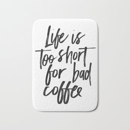 COFFEE BAR DECOR, Coffee Sign,Life Is Too Short For Bad Coffee,Funny Kitchen Decor,cute Kitchen Art, Bath Mat
