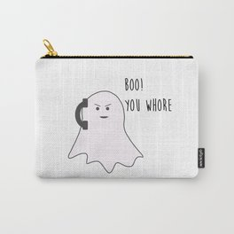 Boo! You Whore Carry-All Pouch