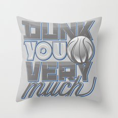 Dunk you very much Throw Pillow