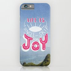 Life is A Single Skip for Joy iPhone 6s Slim Case