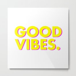 Good Vibes Bright Yellow Pink Metal Print