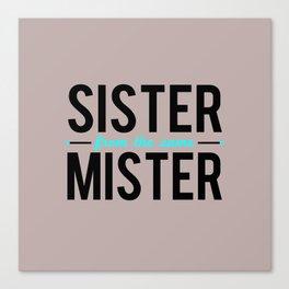 Sister/Mister Canvas Print