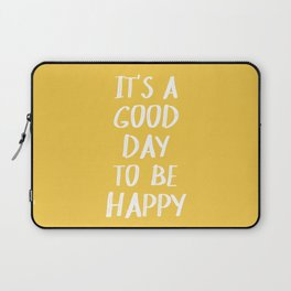 It's a Good Day to Be Happy - Yellow Laptop Sleeve