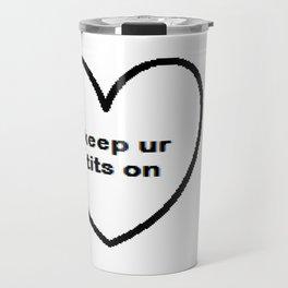 Keep ur tits on Travel Mug