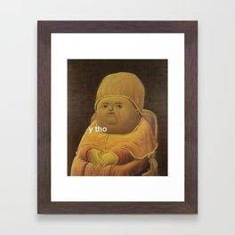 Y Tho Meme Framed Art Print