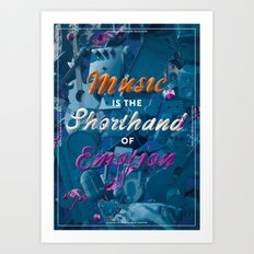 Music Is The Shorthand Of Emotion Art Print