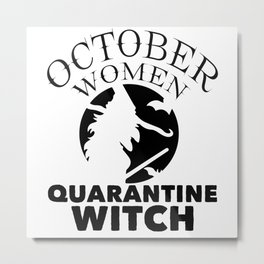 October Woman Quarantine Witch Metal Print