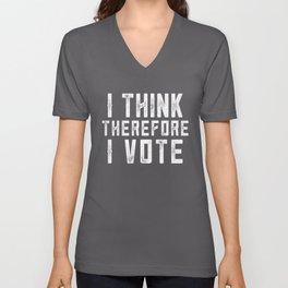 I Think Therefore I Vote (on black version) Unisex V-Neck
