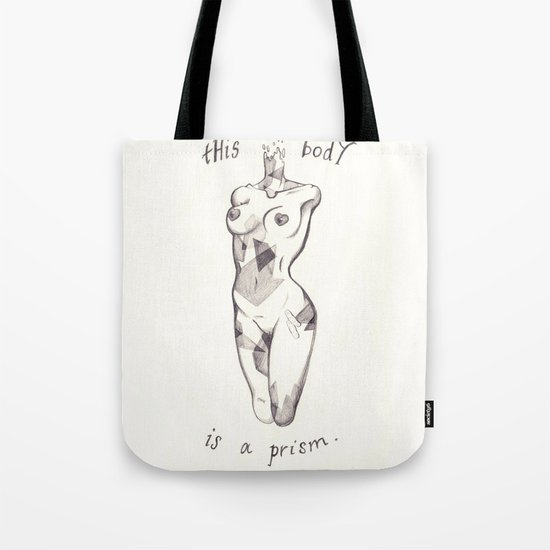 This Body is a Prism. Tote Bag