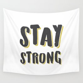 Stay Strong Wall Tapestry