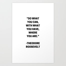 DO WHAT YOU CAN - MOTIVATIONAL QUOTE Kunstdrucke