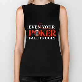 Poker Player Gifts Even Your Poker Face Is Ugly Poker Biker Tank