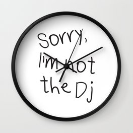 Sorry, I'm not a Dj Wall Clock