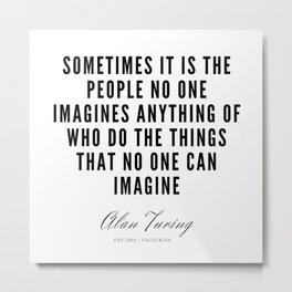 32  | Alan Turing Quotes  | 190716 | Metal Print