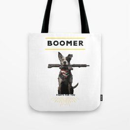 Boomer Fights For You Tote Bag