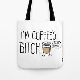 Coffee's Bitch Tote Bag