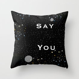 Say You Believe Throw Pillow