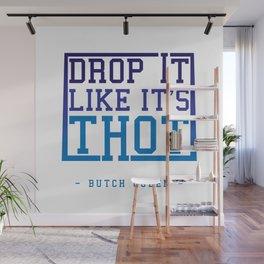 BQ - Drop it like it's THOT Wall Mural